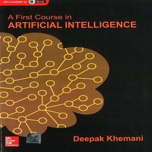 A First Course in Artificial Intelligence - Deepak Khemani