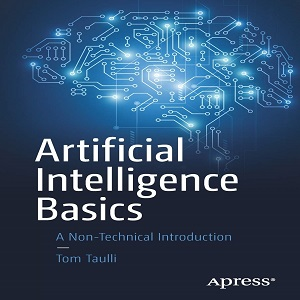 Artificial Intelligence Basics - A Non-Technical Introduction - Tom Taulli