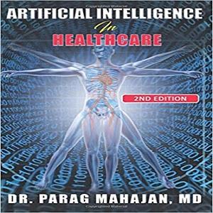 Artificial Intelligence in Healthcare - Mahajan MD, Parag Suresh