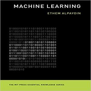 Machine Learning – The New AI - Ethem Alpaydin