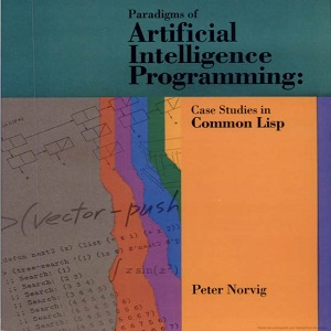 Paradigms of Artificial Intelligence Programming Case Studies in Common Lisp - Peter Norvig